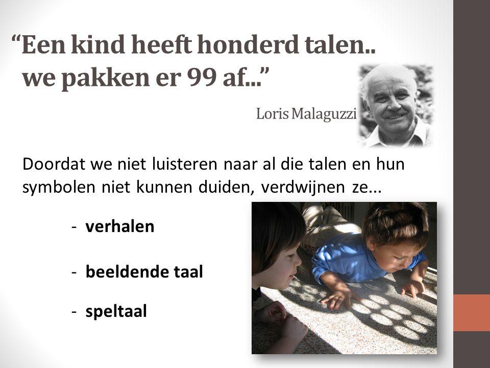 Een kind heeft honderd talen.. we pakken er 99 af... Loris Malaguzzi