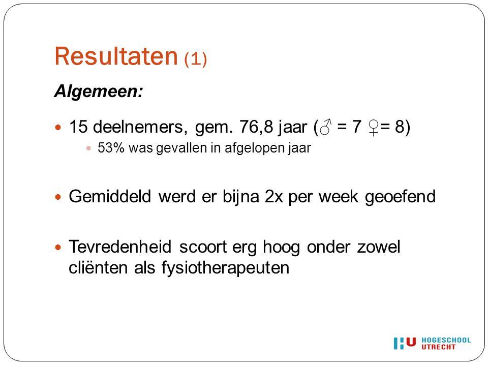 Resultaten (1) Algemeen: 15 deelnemers, gem. 76,8 jaar (♂ = 7 ♀= 8)