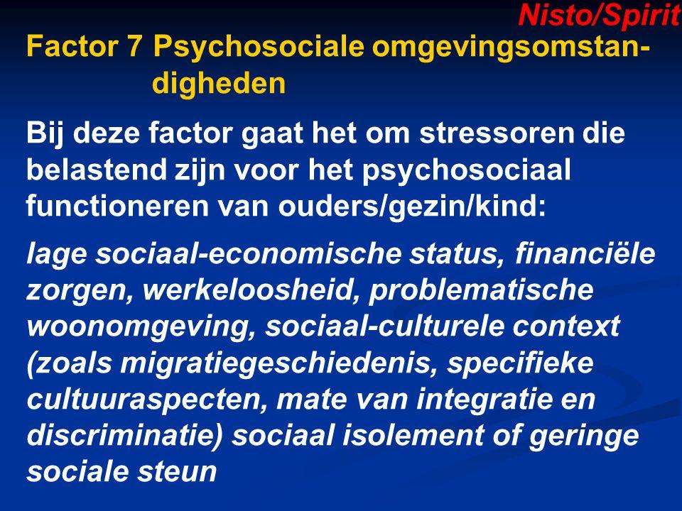 Nisto/Spirit Factor 7 Psychosociale omgevingsomstan- digheden.