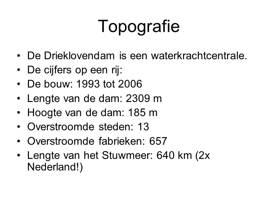Topografie De Drieklovendam is een waterkrachtcentrale.