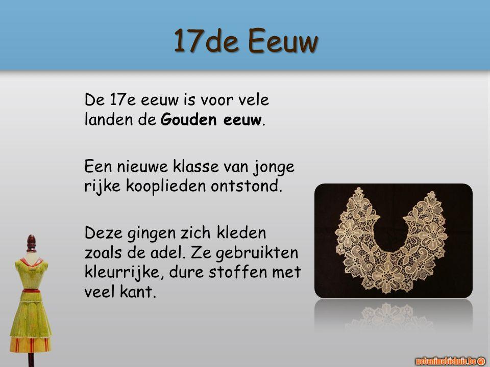 17de Eeuw De 17e eeuw is voor vele landen de Gouden eeuw.