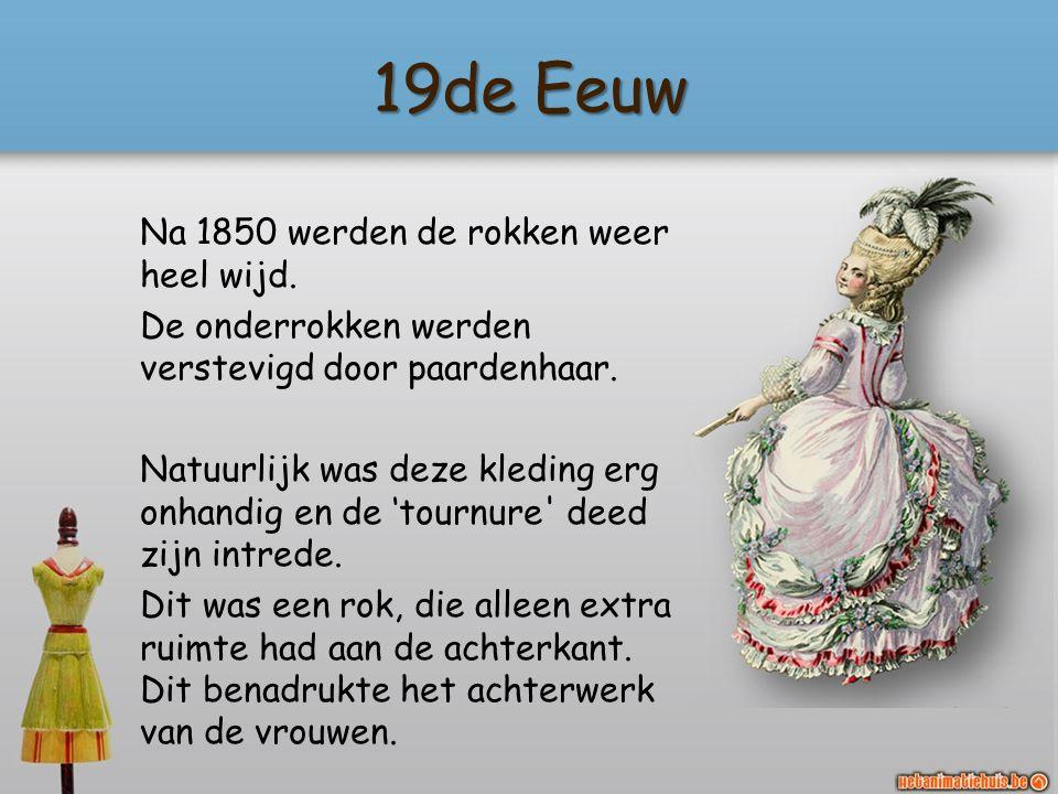 19de Eeuw Na 1850 werden de rokken weer heel wijd.