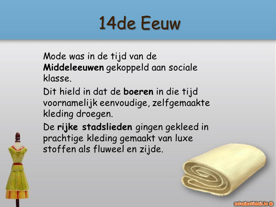 14de Eeuw Mode was in de tijd van de Middeleeuwen gekoppeld aan sociale klasse.