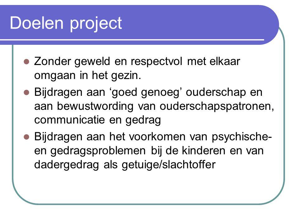 Doelen project Zonder geweld en respectvol met elkaar omgaan in het gezin.