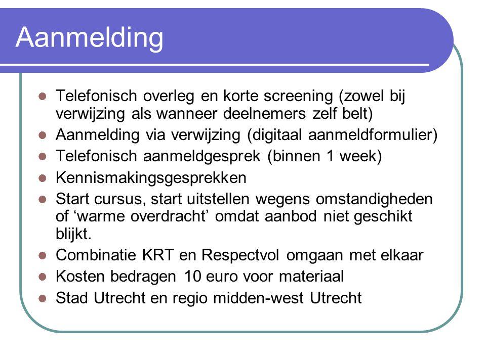 Aanmelding Telefonisch overleg en korte screening (zowel bij verwijzing als wanneer deelnemers zelf belt)