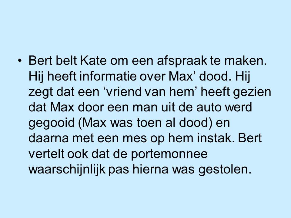 Bert belt Kate om een afspraak te maken