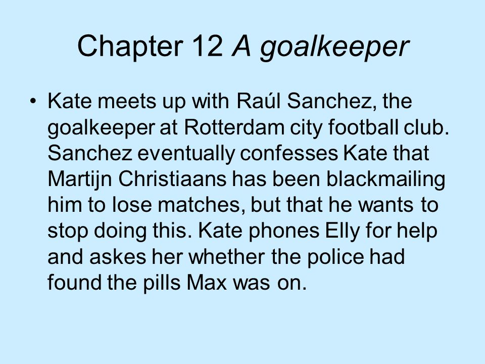 Chapter 12 A goalkeeper