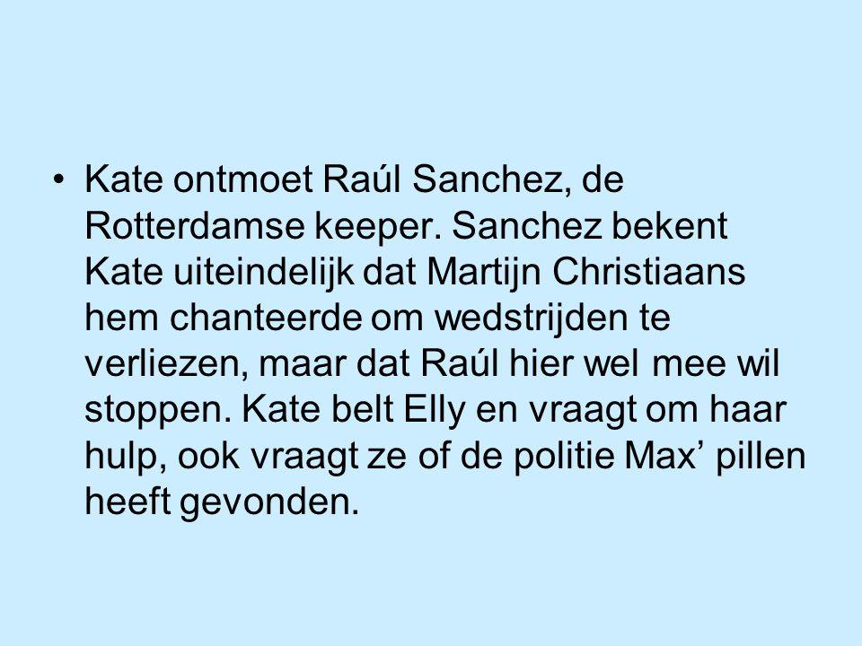 Kate ontmoet Raúl Sanchez, de Rotterdamse keeper