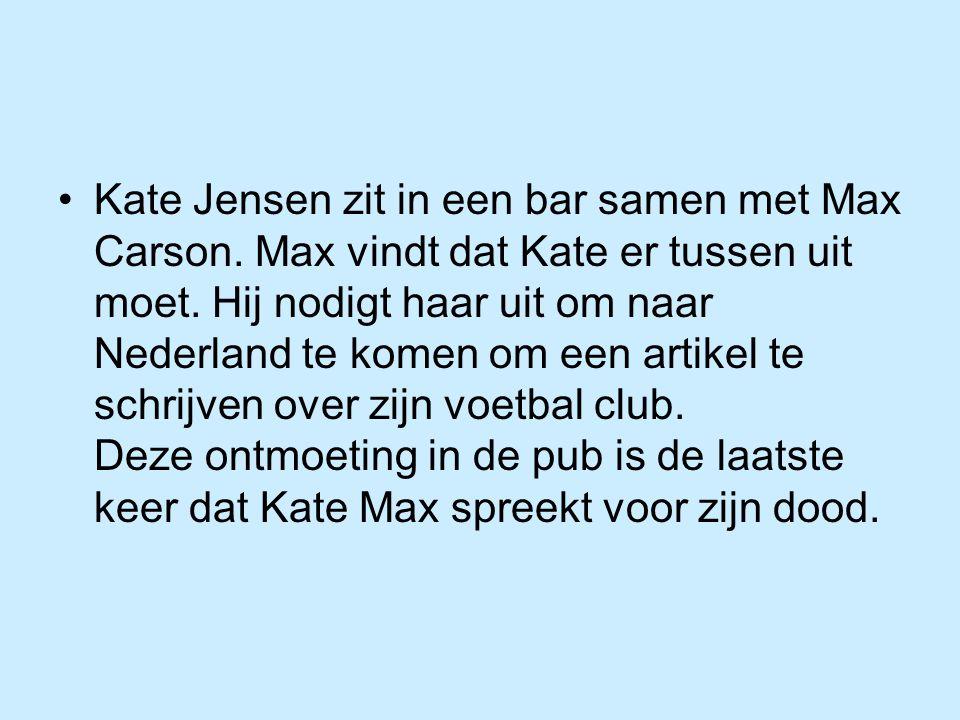 Kate Jensen zit in een bar samen met Max Carson