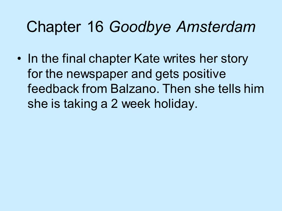 Chapter 16 Goodbye Amsterdam