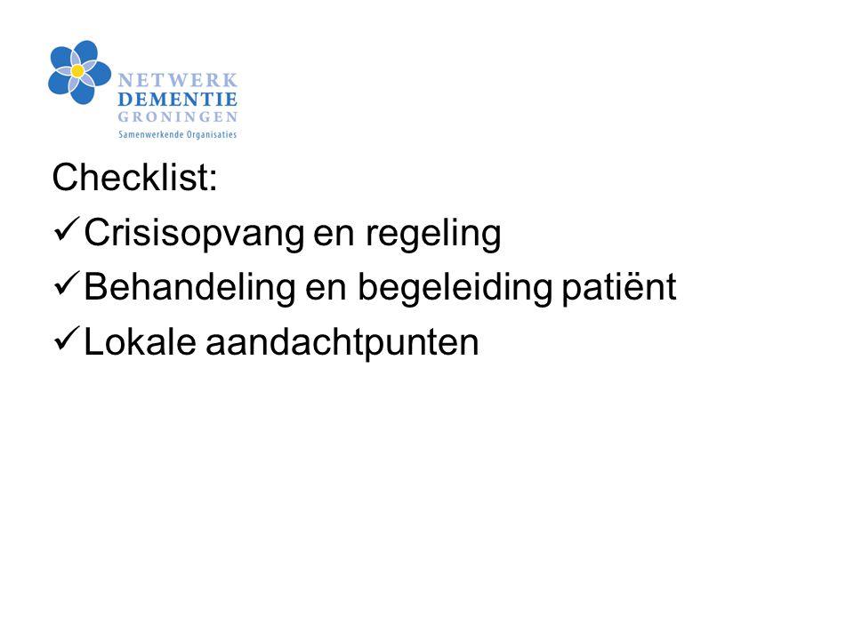 Checklist: Crisisopvang en regeling Behandeling en begeleiding patiënt Lokale aandachtpunten