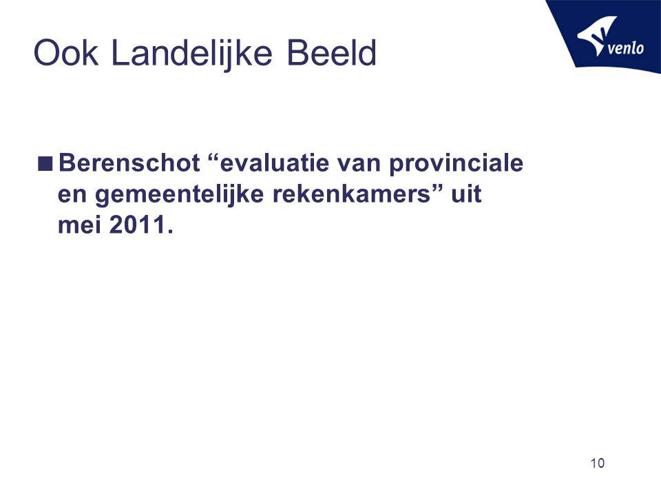 Ook Landelijke Beeld Berenschot evaluatie van provinciale en gemeentelijke rekenkamers uit mei 2011.