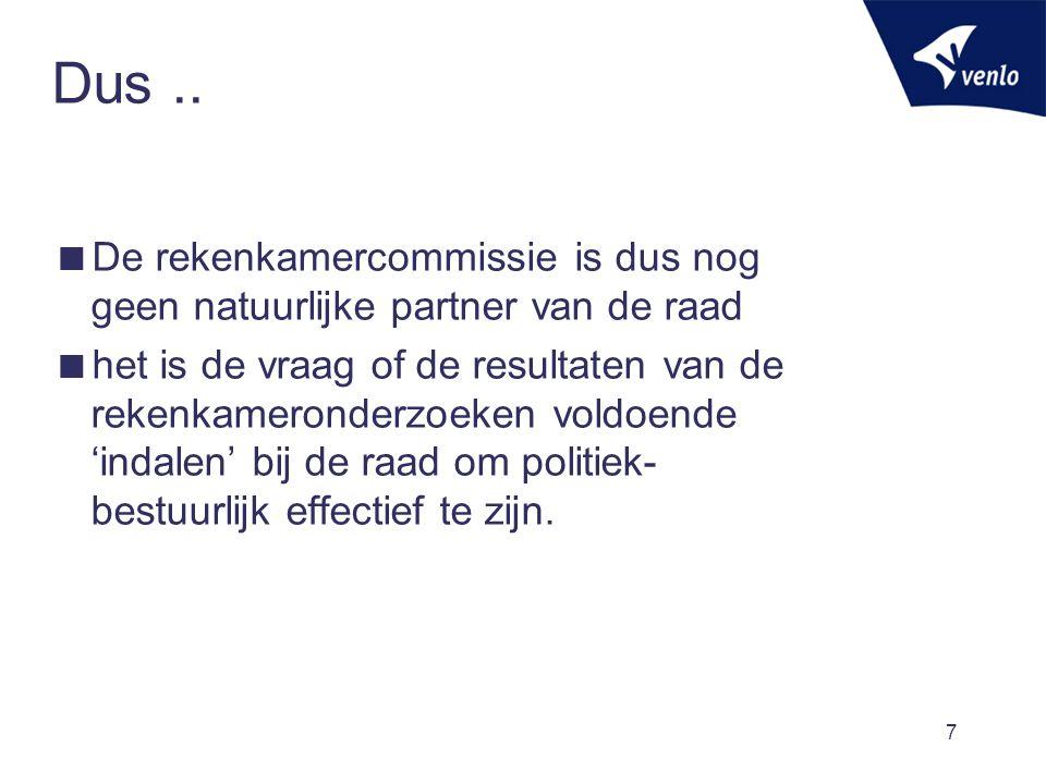 Dus .. De rekenkamercommissie is dus nog geen natuurlijke partner van de raad.