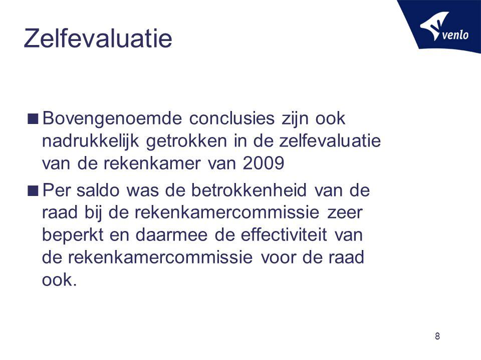 Zelfevaluatie Bovengenoemde conclusies zijn ook nadrukkelijk getrokken in de zelfevaluatie van de rekenkamer van 2009.