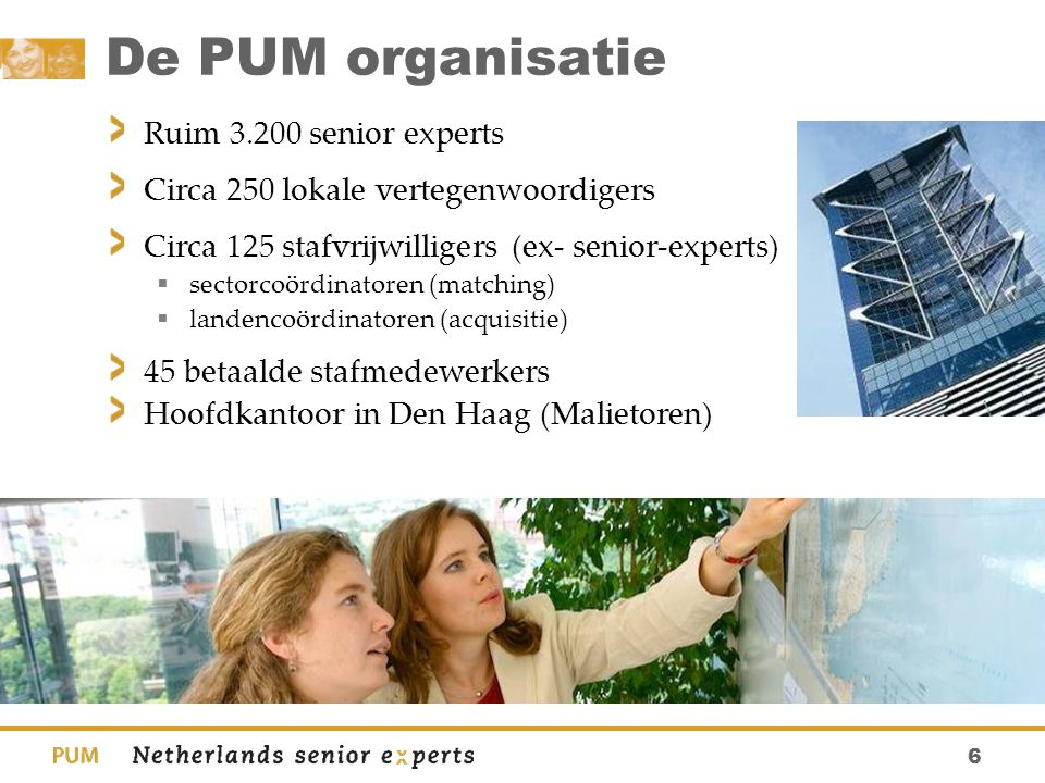 De PUM organisatie Ruim 3.200 senior experts