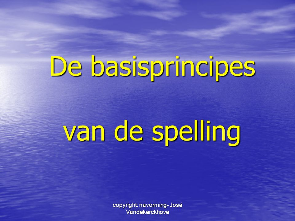 De basisprincipes van de spelling