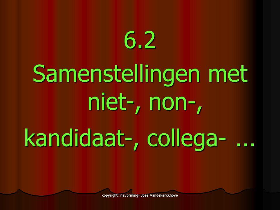 Samenstellingen met niet-, non-, kandidaat-, collega- …