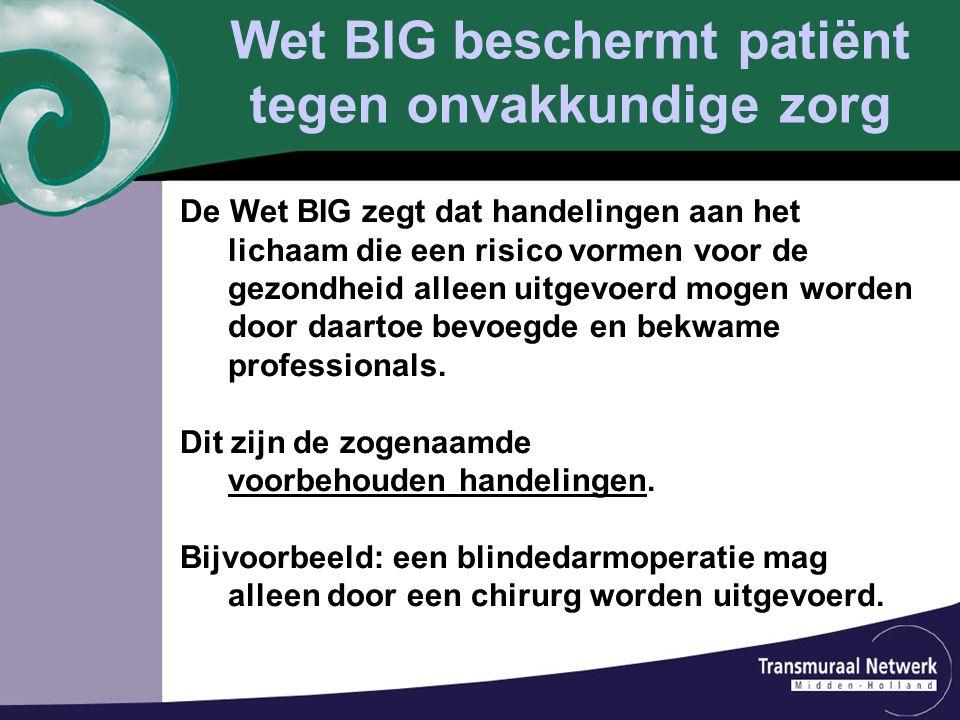 Wet BIG beschermt patiënt tegen onvakkundige zorg