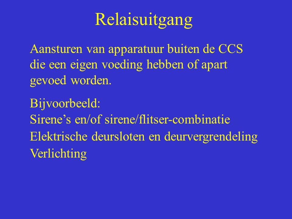 Relaisuitgang Aansturen van apparatuur buiten de CCS die een eigen voeding hebben of apart gevoed worden.