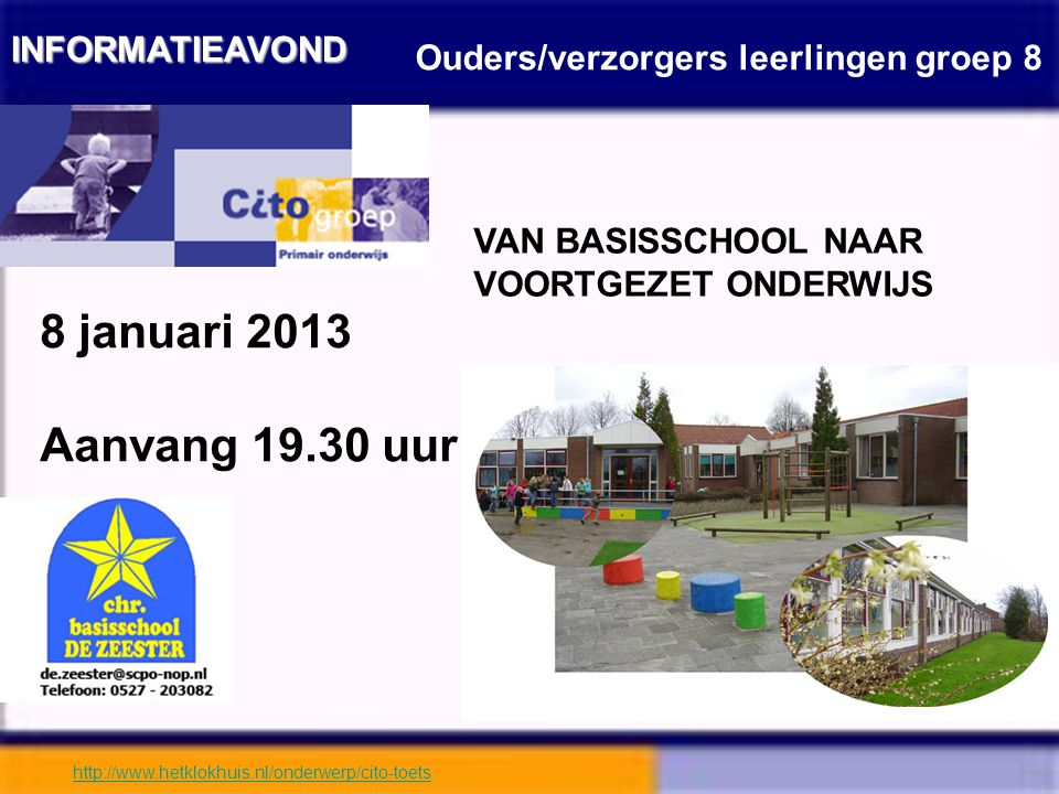 8 januari 2013 Aanvang 19.30 uur INFORMATIEAVOND