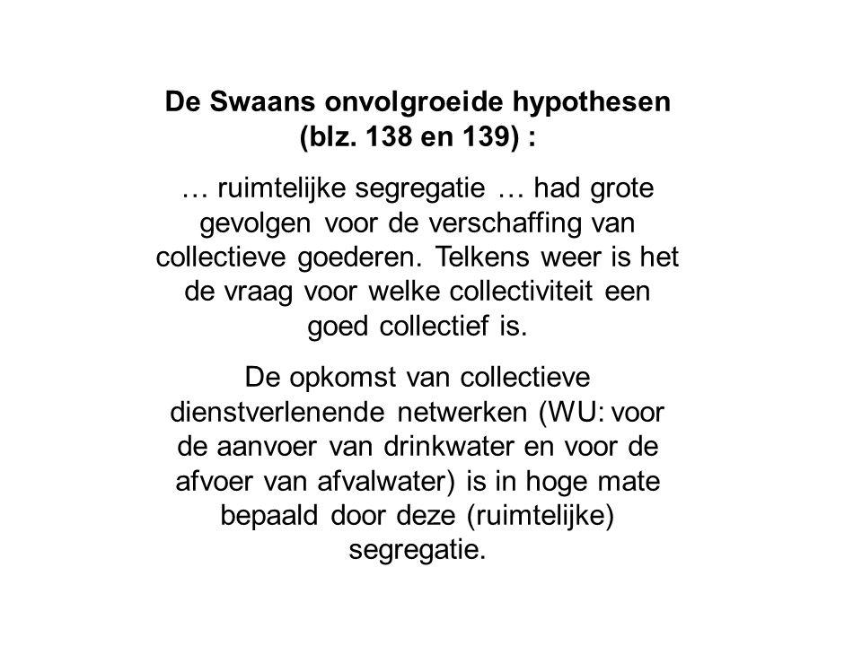 De Swaans onvolgroeide hypothesen (blz. 138 en 139) :
