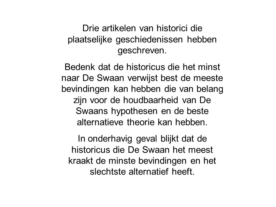 Drie artikelen van historici die plaatselijke geschiedenissen hebben geschreven.