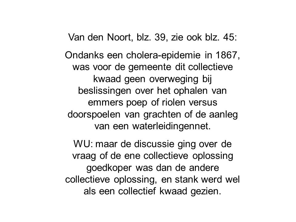 Van den Noort, blz. 39, zie ook blz. 45:
