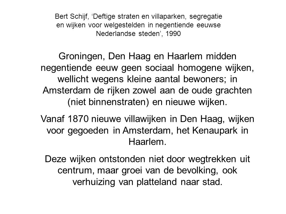 Bert Schijf, 'Deftige straten en villaparken, segregatie en wijken voor welgestelden in negentiende eeuwse Nederlandse steden', 1990