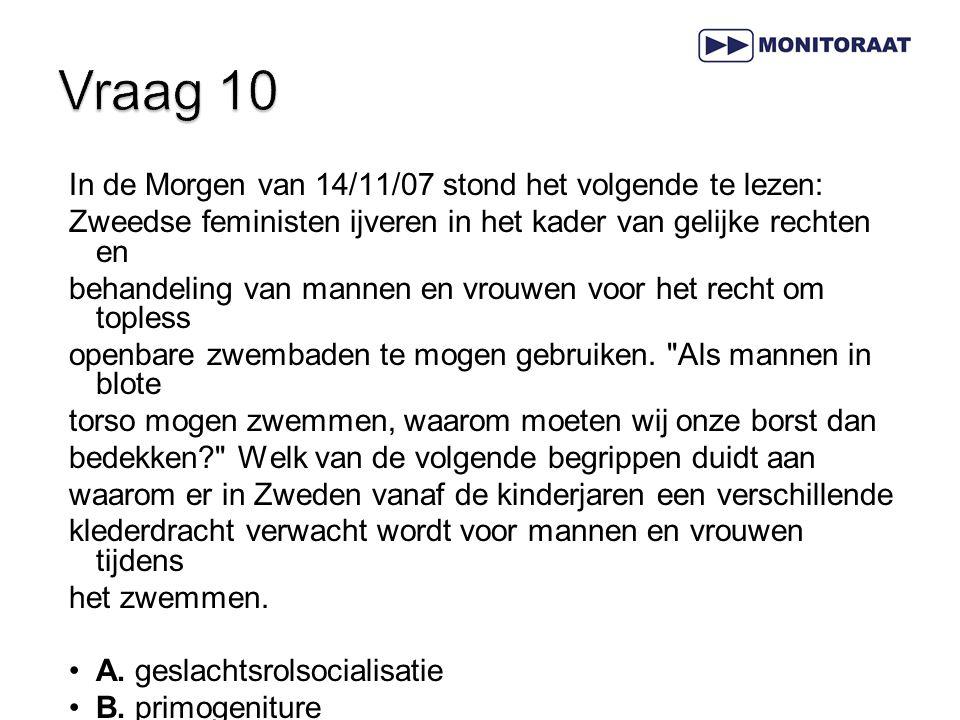Vraag 10 In de Morgen van 14/11/07 stond het volgende te lezen: