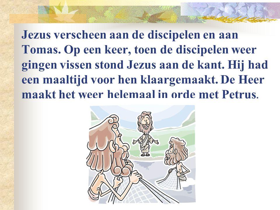 Jezus verscheen aan de discipelen en aan Tomas