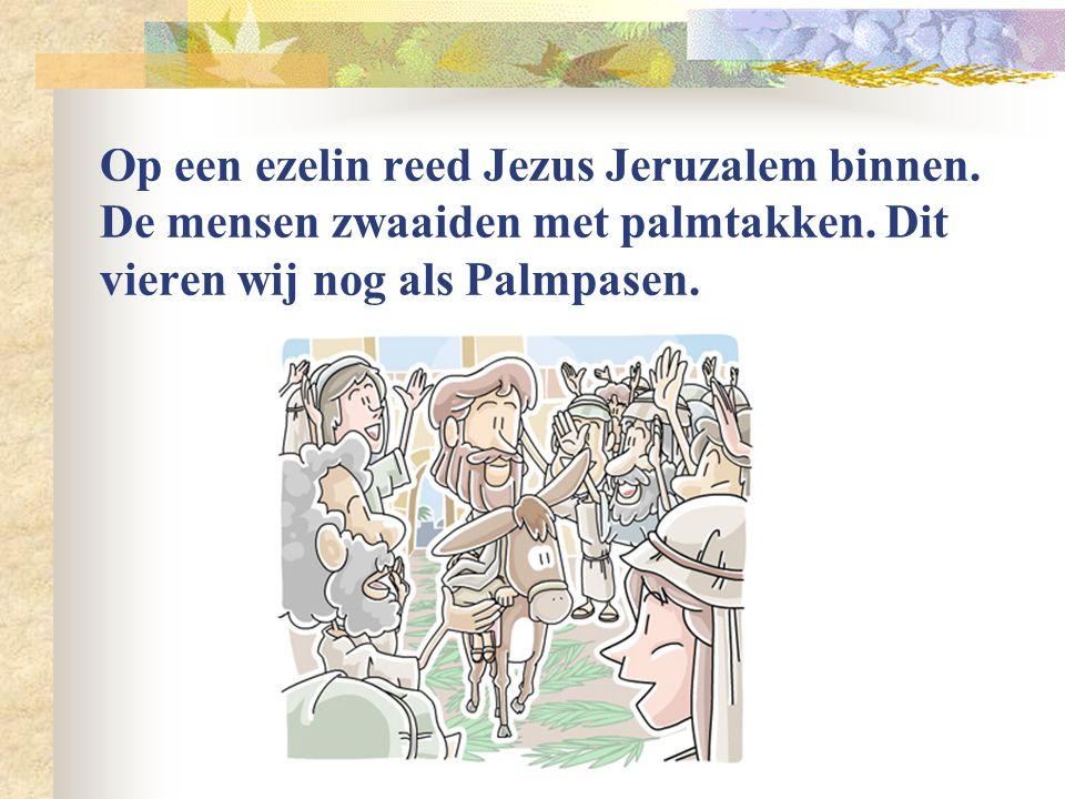 Op een ezelin reed Jezus Jeruzalem binnen