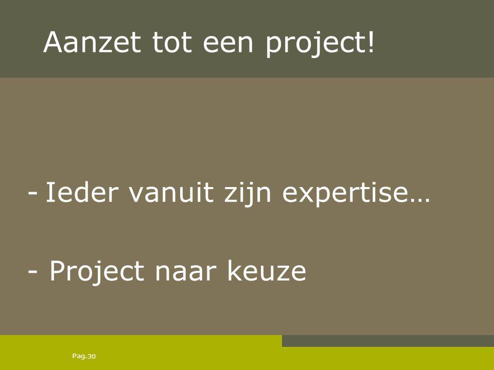 Aanzet tot een project! Ieder vanuit zijn expertise…