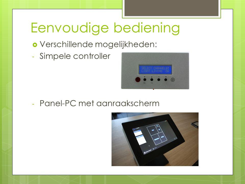 Eenvoudige bediening Verschillende mogelijkheden: Simpele controller