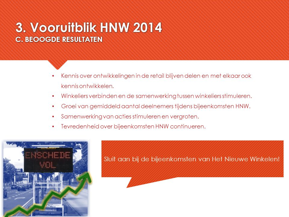 3. Vooruitblik HNW 2014 C. BEOOGDE RESULTATEN
