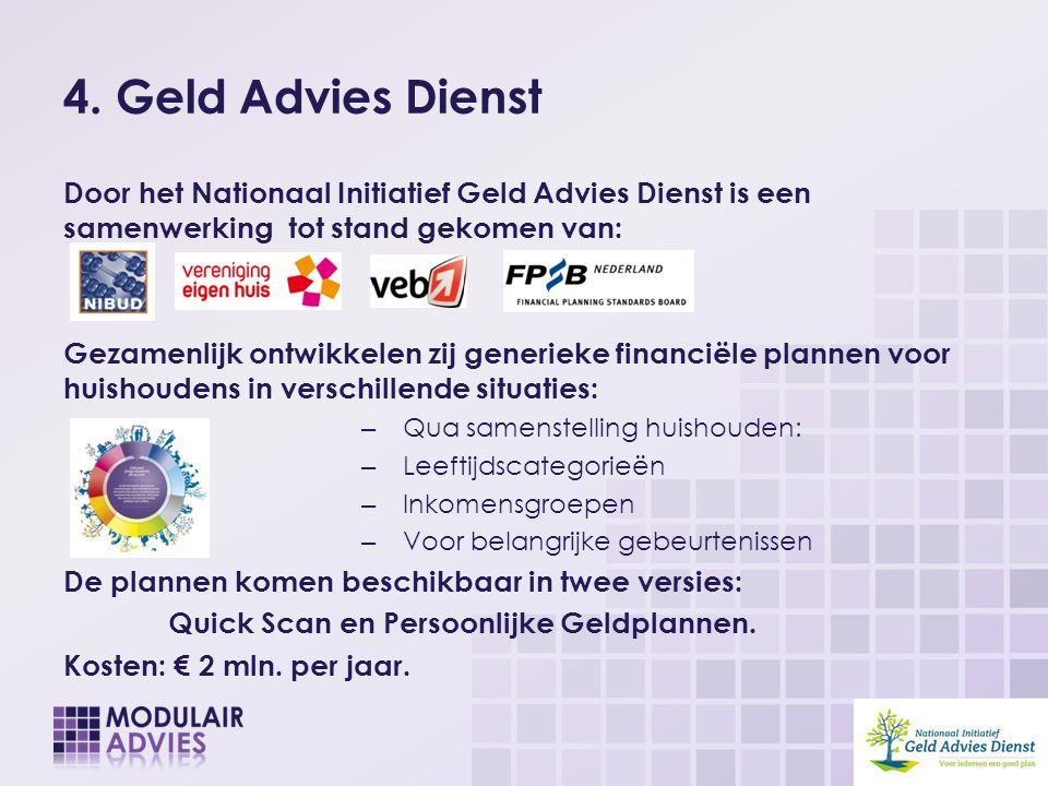4. Geld Advies Dienst Door het Nationaal Initiatief Geld Advies Dienst is een samenwerking tot stand gekomen van:
