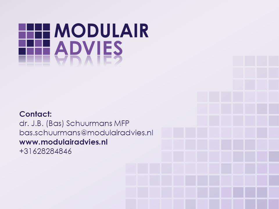 Contact: dr. J.B. (Bas) Schuurmans MFP bas.schuurmans@modulairadvies.nl.