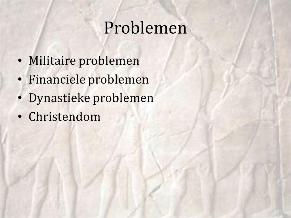 Problemen Militaire problemen Financiele problemen