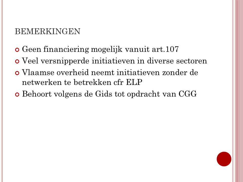 bemerkingen Geen financiering mogelijk vanuit art.107