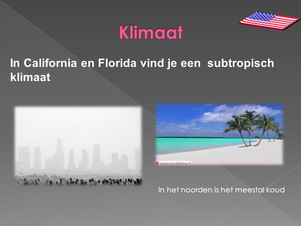 Klimaat In California en Florida vind je een subtropisch klimaat