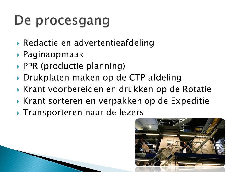 De procesgang Redactie en advertentieafdeling Paginaopmaak