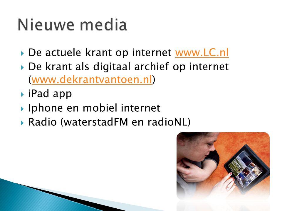 Nieuwe media De actuele krant op internet www.LC.nl