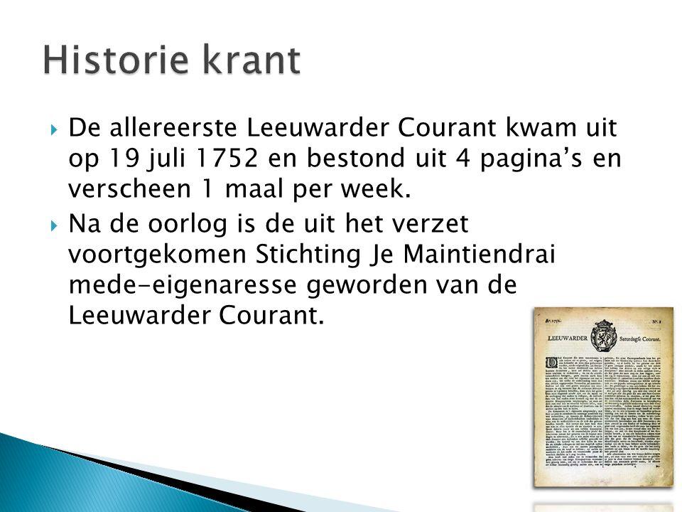 Historie krant De allereerste Leeuwarder Courant kwam uit op 19 juli 1752 en bestond uit 4 pagina's en verscheen 1 maal per week.
