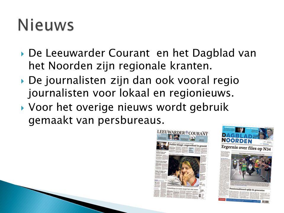 Nieuws De Leeuwarder Courant en het Dagblad van het Noorden zijn regionale kranten.