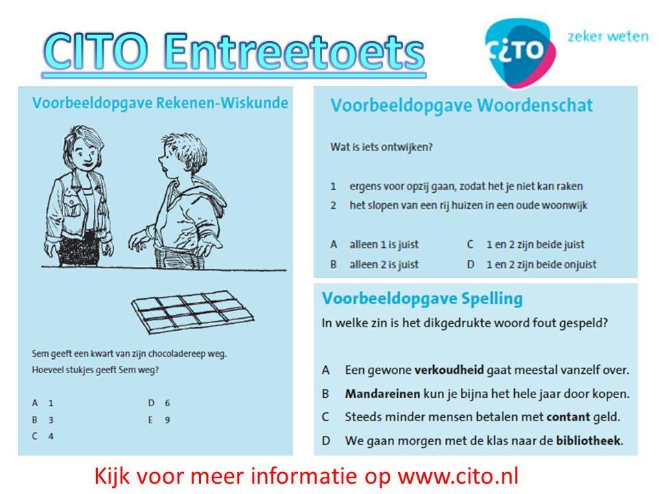 CITO Entreetoets Kijk voor meer informatie op www.cito.nl
