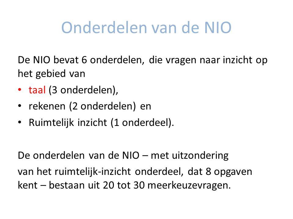 Onderdelen van de NIO De NIO bevat 6 onderdelen, die vragen naar inzicht op het gebied van. taal (3 onderdelen),