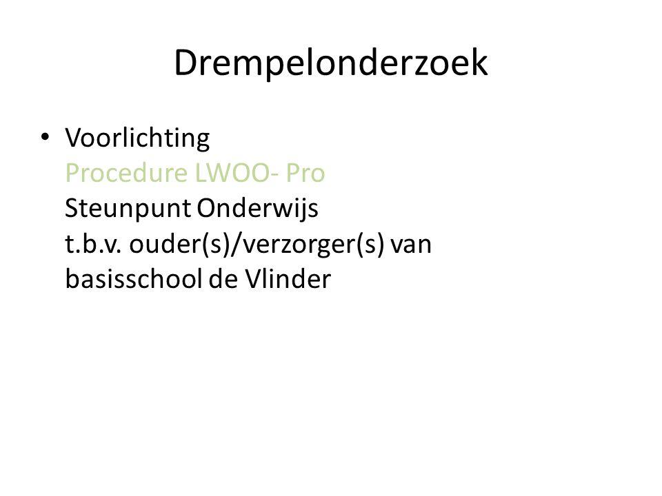 Drempelonderzoek Voorlichting Procedure LWOO- Pro Steunpunt Onderwijs t.b.v.