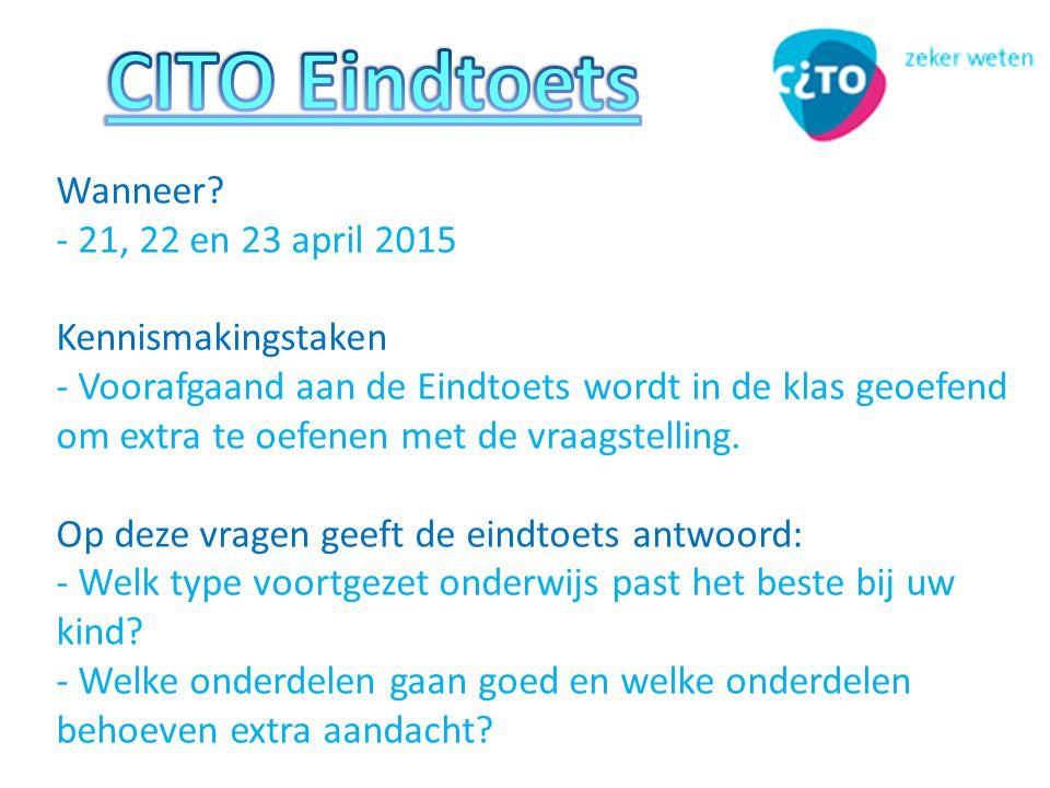 CITO Eindtoets Wanneer - 21, 22 en 23 april 2015 Kennismakingstaken