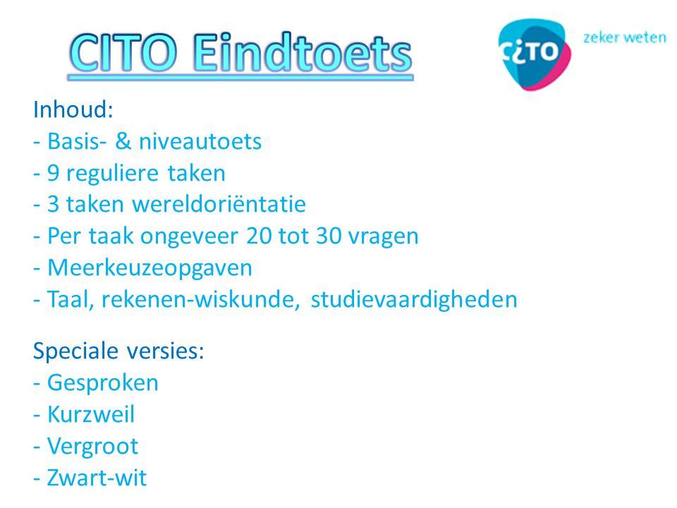 CITO Eindtoets Inhoud: - Basis- & niveautoets - 9 reguliere taken