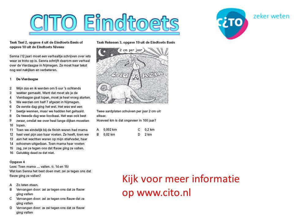 CITO Eindtoets Kijk voor meer informatie op www.cito.nl
