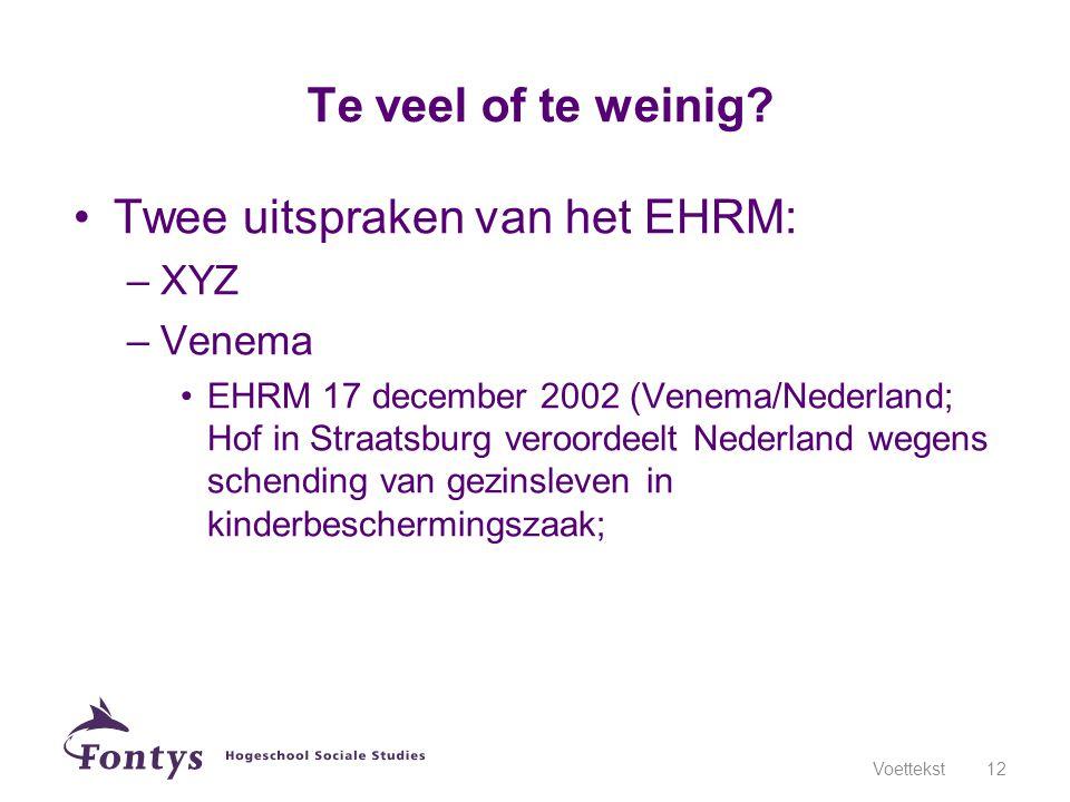 Twee uitspraken van het EHRM: